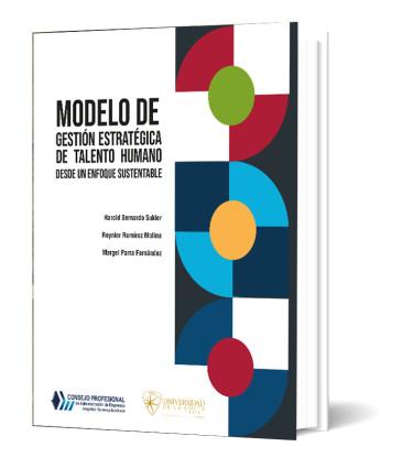 Modelo de gestión estratégica de talento humano desde un enfoque sustentable