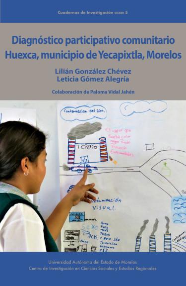 Diagnóstico participativo comunitario Huexca, municipio de Yecapixtla, Morelos