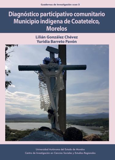 Diagnostico participativo comunitario. Municipio indígena de Coatetelco, Morelos