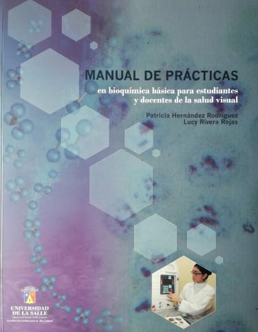 Manual de prácticas en bioquímica básica para estudiantes y docentes de la salud visual