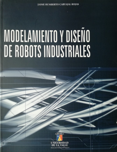Modelamiento y diseño de robots industriales
