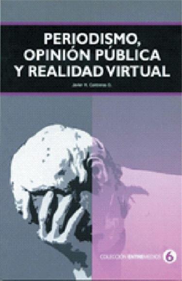 Periodismo, opinión pública y realidad virtual