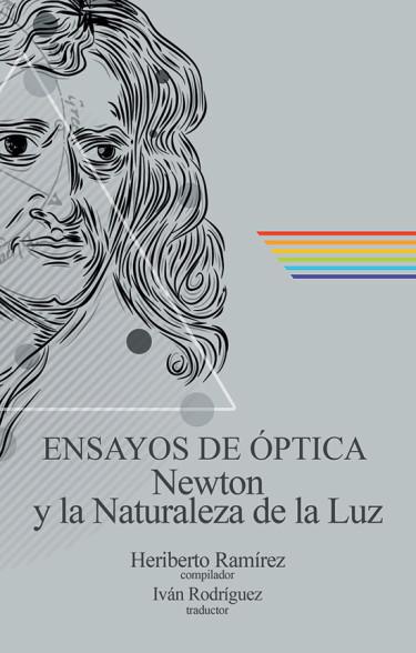 Ensayos de óptica. Newton y la naturaleza de la luz