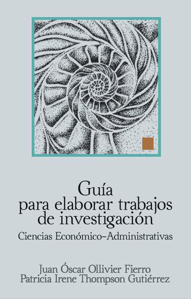 Guía para elaborar trabajos de investigación en ciencias económico-administrativas