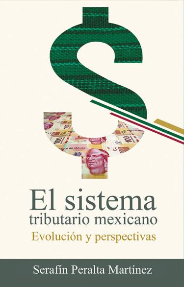 El sistema tributario mexicano. Evolución y perspectivas