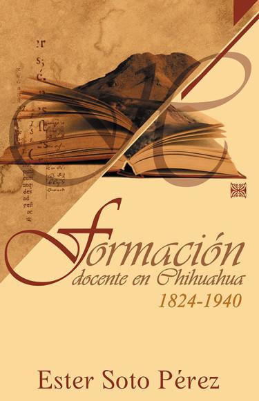 Formación docente en Chihuahua 1824-1940