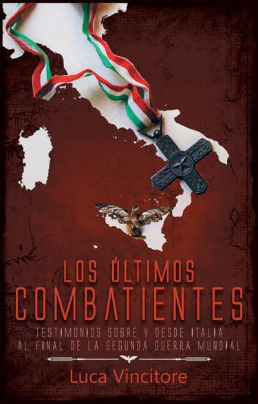 Los últimos combatientes. Testimonios sobre y desde Italia al final de la Segunda Guerra Mundial