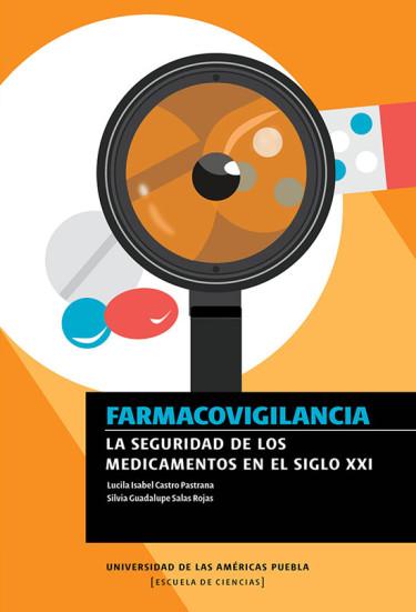 Farmacovigilancia. La seguridad de los medicamentos en el siglo XXI