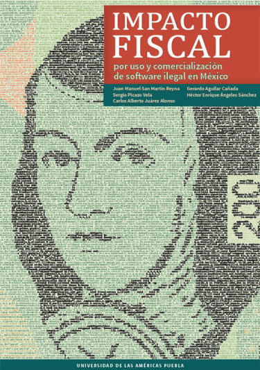 Impacto fiscal por uso y comercialización de software ilegal en México