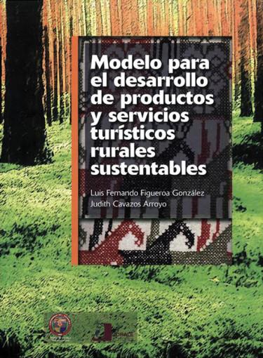 Modelo para el desarrollo de productos y servicios turísticos rurales sustentables