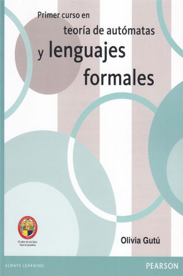 Primer curso en teoría de autómatas y lenguajes formales