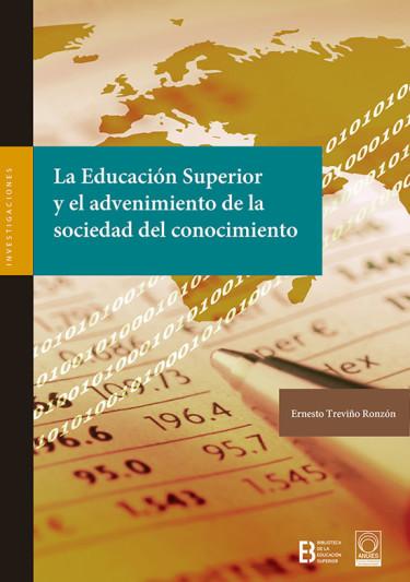 La educación superior y advenimiento de la sociedad del conocimiento