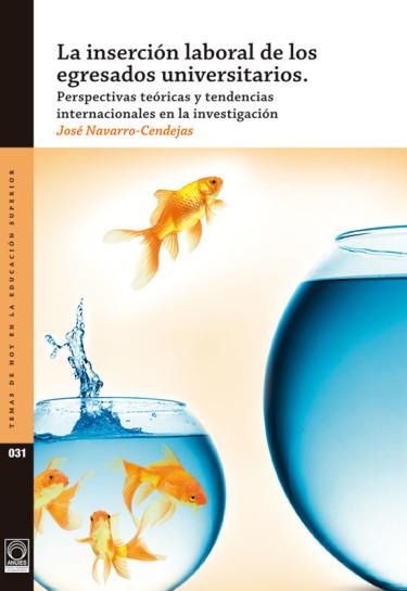 La inserción laboral de los egresados universitarios: perspectivas lógicas y tendencias internacionales en la investigación