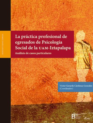 La práctica profesional de egresados de psicología social de la UAM-Iztapalapa