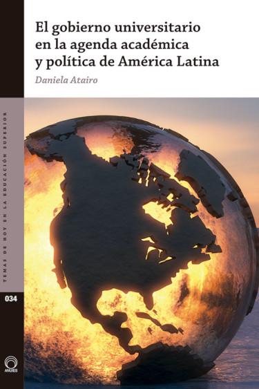 El gobierno universitario en la agenda académica y política de América Latina