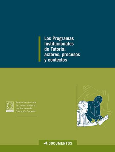 Los programas institucionales de tutoría. Actores, procesos y contextos