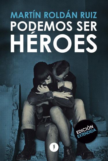 Podemos ser héroes