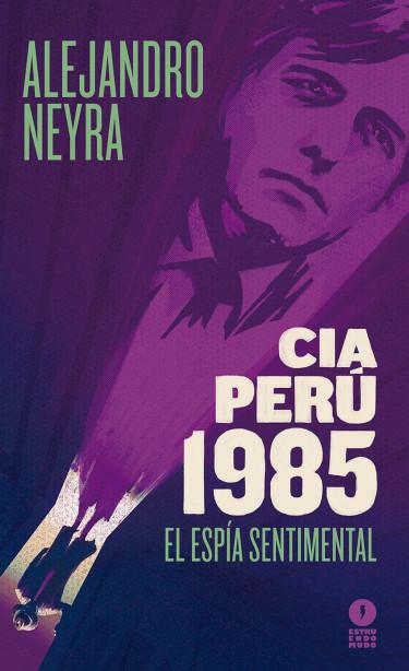 CIA Perú 1985. El espía sentimental