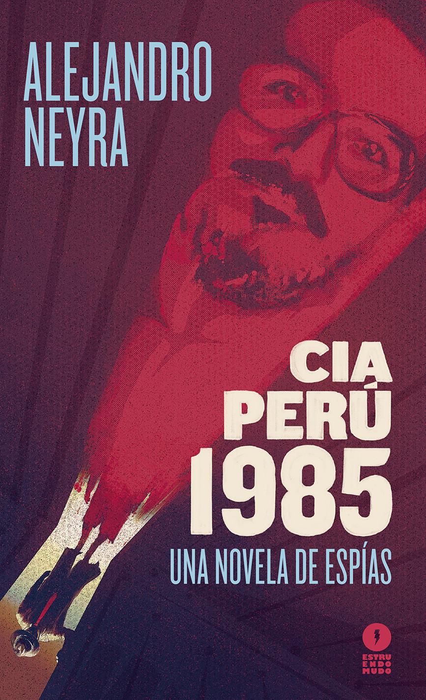 CIA Perú 1985.  Una novela de espías