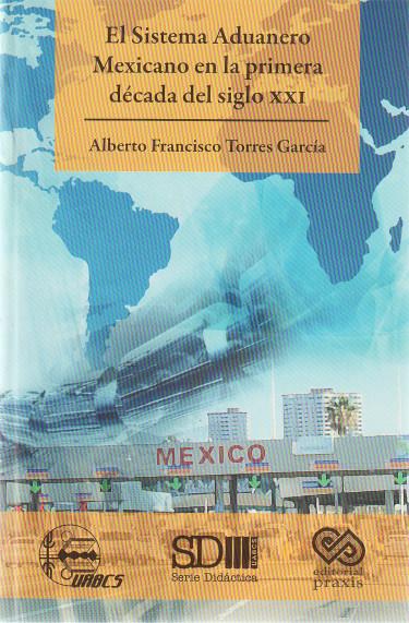 El Sistema Aduanero Mexicano en la primera década del siglo XXI