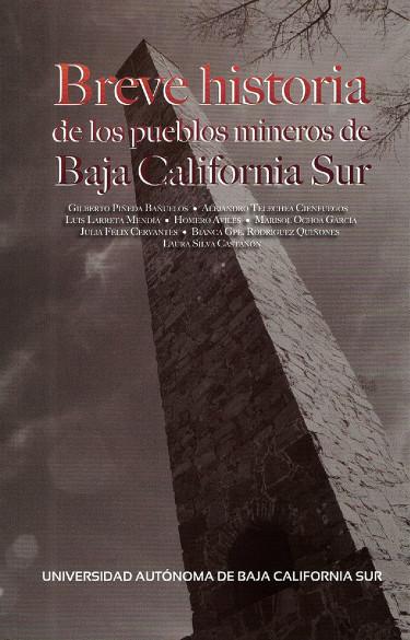 Breve historia de los pueblos mineros de Baja California Sur