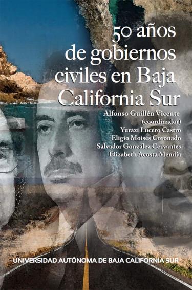 50 años de gobierno civiles en Baja California Sur