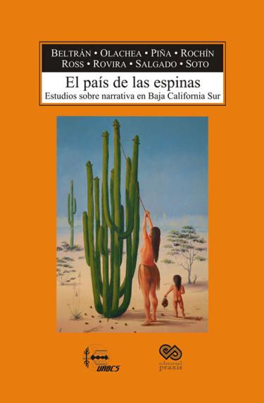 El país de las espinas: estudios sobre narrativa en Baja California Sur
