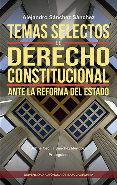 Temas selectos de derecho constitucional, ante la reforma del Estado