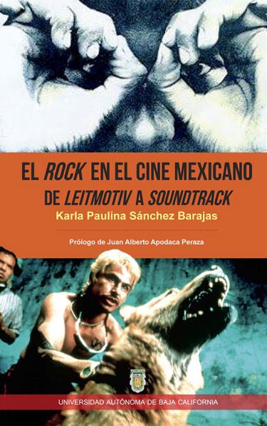 El rock en el cine mexicano de leitmotiv a soundtrack