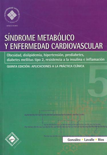 Síndrome metabólico y enfermedad cardiovascular. Obesidad, disciplina, hipertensión, prediabetes, diabetes mellitus tipo 2, resistencia a la insulina e inflamación