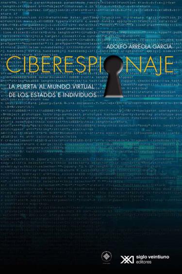 Ciberespionaje: la puerta al mundo virtual de los Estados e individuos. Una revisión de los programas de espionaje digital de Estados Unidos