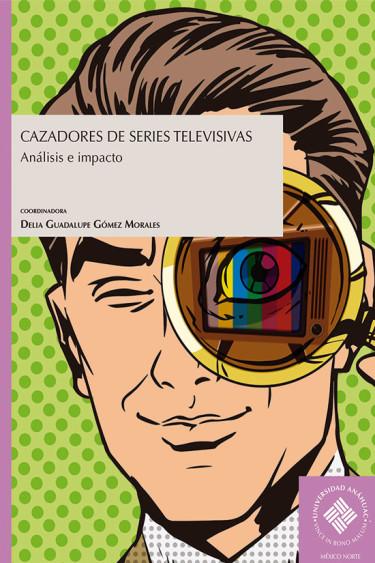 Cazadores de series televisivas: análisis e impacto