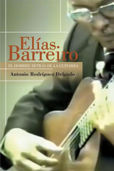 Elías Barreiro. El hombre detrás de la guitarra