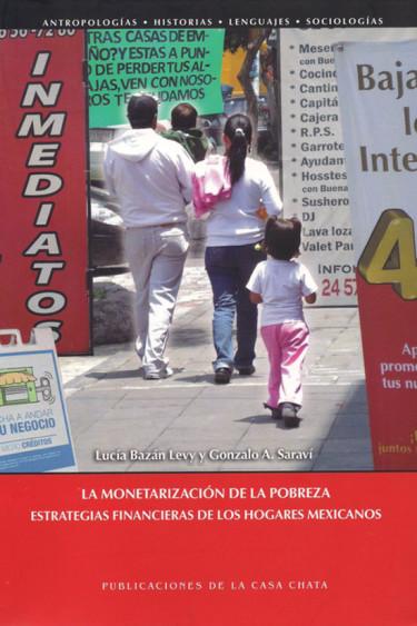 La monetarización de la pobreza. Estrategias financieras de los hogares mexicanos