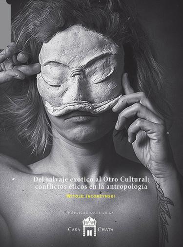 Del salvaje exótico al otro cultural: conflictos éticos en la antropología