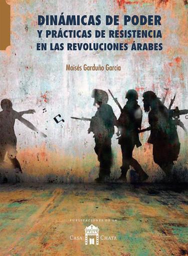 Dinámicas de poder y prácticas de resistencia en las revoluciones árabes