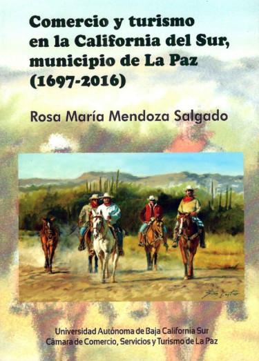 Comercio y turismo en la California del Sur, municipio de La Paz (1697-2016)