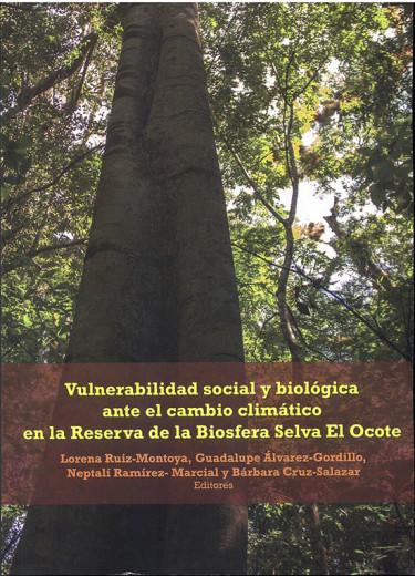 Vulnerabilidad social y biológica ante el cambio climático en la Reserva de la Biosfera Selva El Ocote