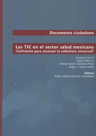 Las TIC en el sector salud mexicano ¿Suficiente para alcanzar la cobertura universal?