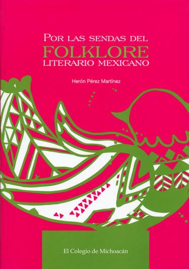 Por las sendas del folklore literario mexicano