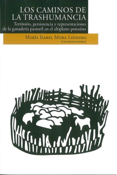 Los caminos de la trashumancia. Territorio, persistencia y representaciones de la ganadería pastoril en el altiplano potosino