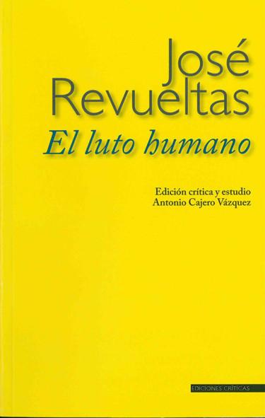 José Revueltas. El luto humano