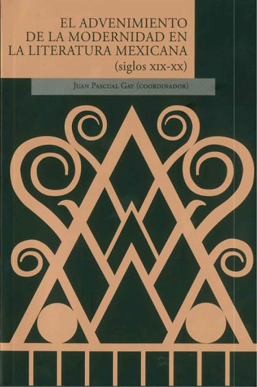 El advenimiento de la modernidad en la literatura mexicana (siglos XIX-XX)