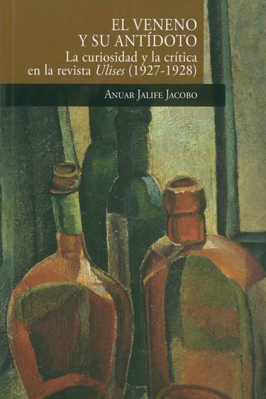 El veneno y su antídoto: la curiosidad y la crítica en la revista Ulises (1927-1928)