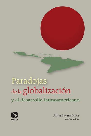 Paradojas de la globalización y el desarrollo latinoamericano