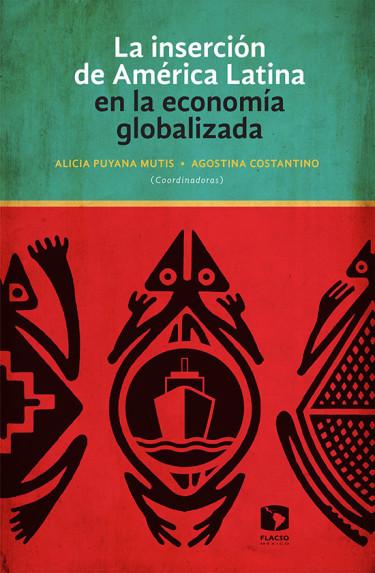 La inserción de América Latina en la economía globalizada