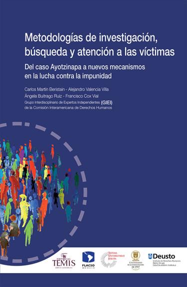 Metodologías de investigación, búsqueda y atención a víctimas. Del caso Ayotzinapa a nuevos mecanismos en la lucha contra la impunidad