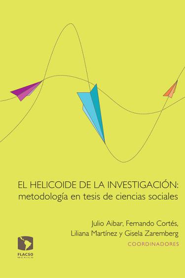 El helicoide de la investigación: metodología en tesis de ciencias sociales