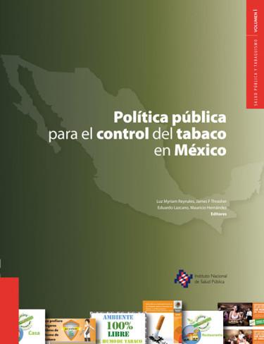 Salud pública y tabaquismo (Volumen I) Política pública para el control del tabaco