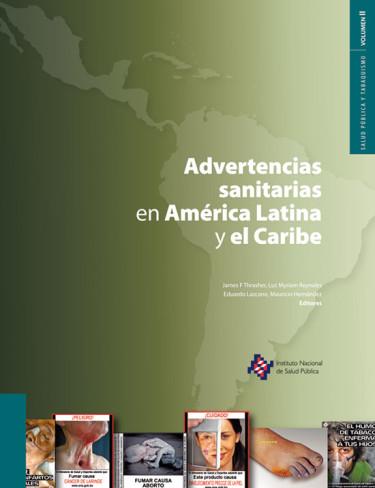 Salud pública y tabaquismo (Volumen II) Advertencias sanitarias en América Latina y el Caribe